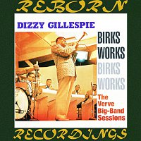 Dizzy Gillespie – Birks Works, The Verve Big-Band Sessions (HD Remastered)