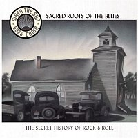 Various Artists.. – Sacred Roots Of The Blues (When The Sun Goes Down Series)