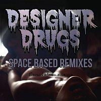 Designer Drugs – Space Based (Remixes)