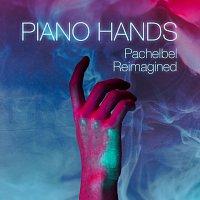Piano Hands – Pachelbel Reimagined