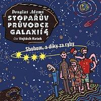 Adams: Stopařův průvodce galaxií 4: Sbohem, a díky za ryby