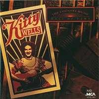 Kitty Wells – Country Music Hall Of Fame Series: Kitty Wells