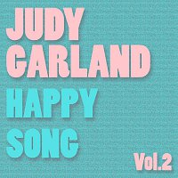 Judy Garland – Happy Song Vol.  2