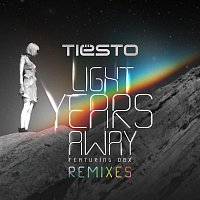 Tiësto, DBX – Light Years Away [Remixes]
