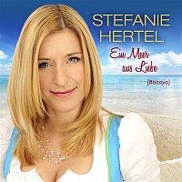Stefanie Hertel – Ein Meer aus Liebe (Biscaya)