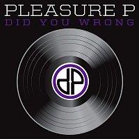 Pleasure P – Did You Wrong