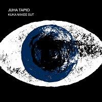 Juha Tapio – Kuka Nakee Sut