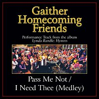 Pass Me Not / I Need Thee [Medley/Performance Tracks]