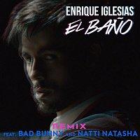 Enrique Iglesias, Bad Bunny & Natti Natasha – EL BANO REMIX