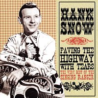 Hank Snow – Paving The Highway With Tears