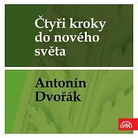 Různí interpreti – Čtyři kroky do nového světa - Antonín Dvořák