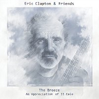 Eric Clapton – Eric Clapton & Friends: The Breeze - An Appreciation Of JJ Cale