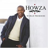 Howza – World  Premier
