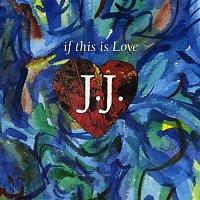 J.J. – If This Is Love