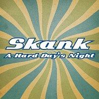 Skank – A Hard Day's Night