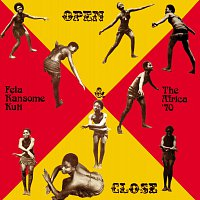 Fela Kuti – Open & Close / Afrodisiac
