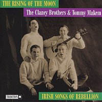 The Clancy Brothers, Tommy Makem – The Rising Of Moon: Irish Songs Of Rebellion
