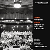 Leonard Bernstein – Copland: Piano Concerto - Schuman: Concerto on Old English Rounds & To Thee Old Cause