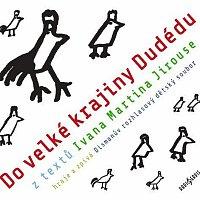 Dismanův dětský soubor – Do velké krajiny Dudédu