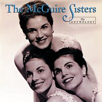 The McGuire Sisters – The Anthology