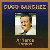 Cuco Sánchez – Arrieros Somos
