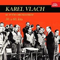 Karel Vlach se svým orchestrem – Karel Vlach se svým orchestrem (50. a 60. léta)