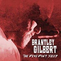 Brantley Gilbert – The Devil Don't Sleep