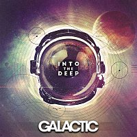 Galactic – Into The Deep (Deluxe Edition)