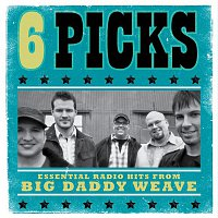 Big Daddy Weave – 6 PICKS: Essential Radio Hits EP