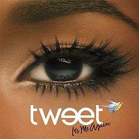 Tweet – It's Me Again