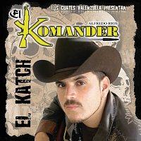 El Komander – El Katch