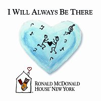The Ronald McDonald House New York Band and Choir – I Will Always Be There