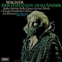 Sir Georg Solti, Norman Bailey, Janis Martin, Martti Talvela, René Kollo – Wagner: Der fliegende Hollander
