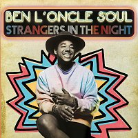 Ben L'Oncle Soul – Strangers In The Night