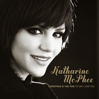 Katharine McPhee – Christmas Is The Time To Say I Love You