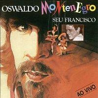 Oswaldo Montenegro – Seu Francisco - Ao Vivo