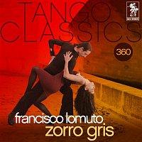 Francisco Lomuto – Tango Classics 360: Zorro Gris (Historical Recordings)
