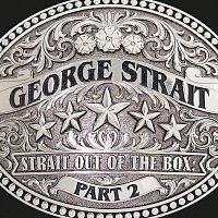 George Strait – Strait Out Of The Box: Part 2