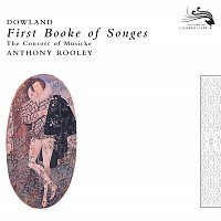 The Consort of Musicke, Anthony Rooley – Dowland: First Booke of Songes