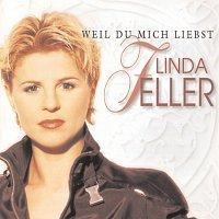 Linda Feller – Weil Du mich liebst