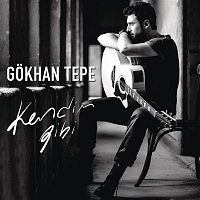 Gokhan Tepe – Kendim Gibi