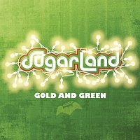 Sugarland – Gold And Green
