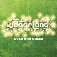 Sugarland – Gold And Green