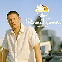 Dante Thomas – Get It On