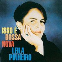 Leila Pinheiro – Isso E Bossa Nova