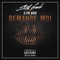 Still Fresh, S.Pri Noir – Demande moi