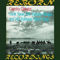 Hank Snow, The Singing Ranger, His Rainbow Ranch Boys – Country Classics (HD Remastered)