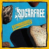 Sugarfree – Cromosoma