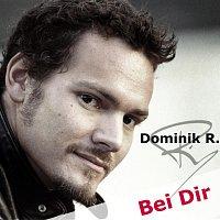 Dominik R. – Bei Dir
