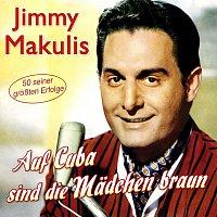 Jimmy Makulis – Auf Cuba sind die Madchen braun